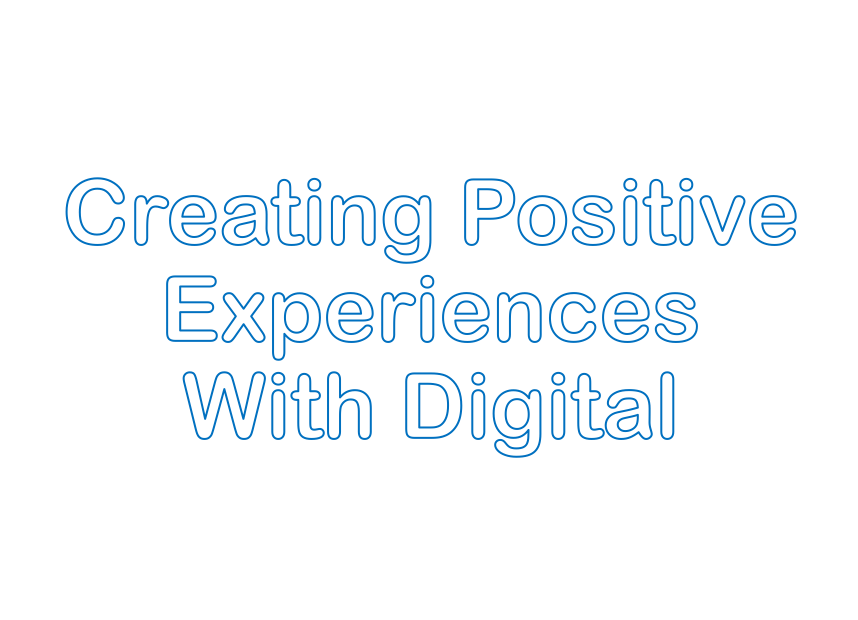 Positive Experiences – DSignage