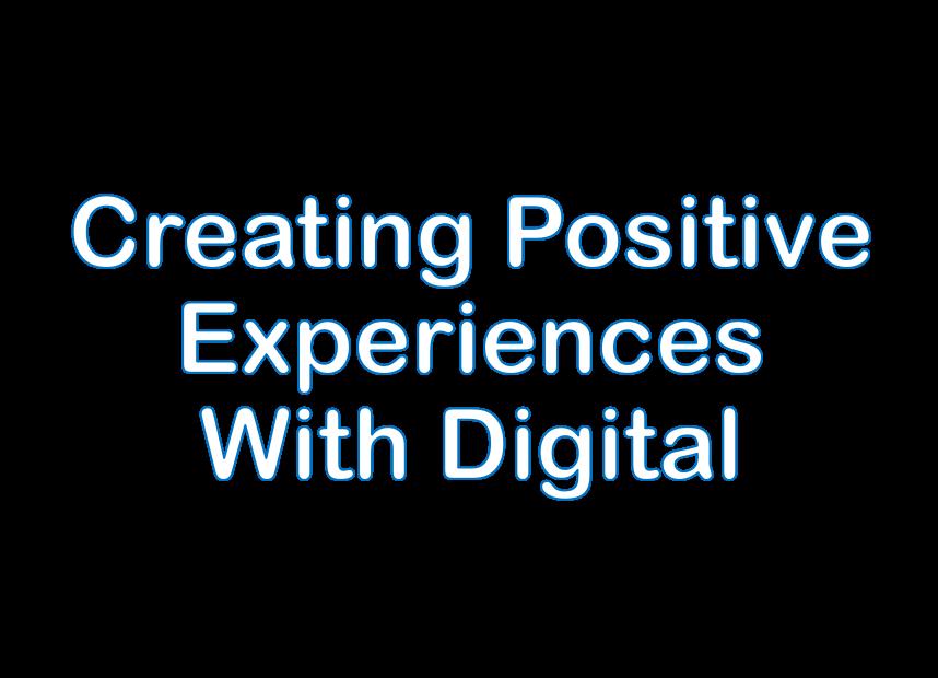 Positive Experiences – DSignage