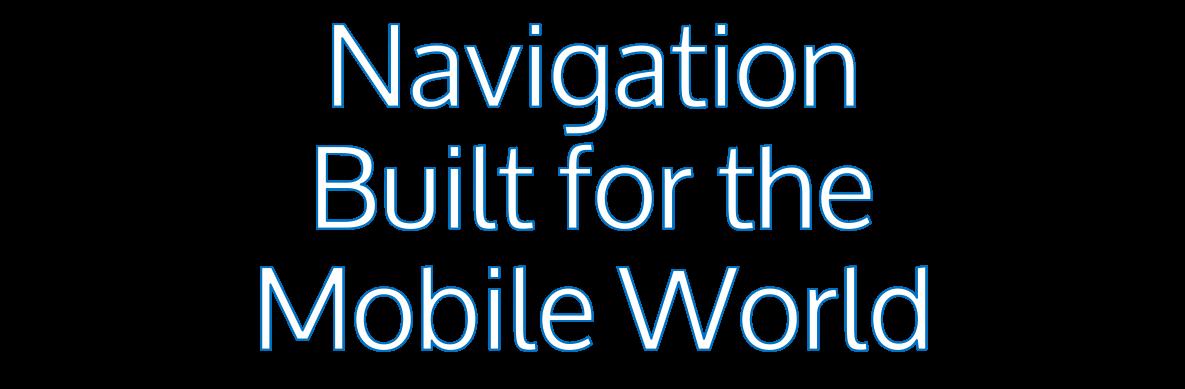Navigation for Mobile